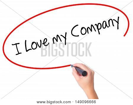 Women Hand Writing I Love My Company  With Black Marker On Visual Screen