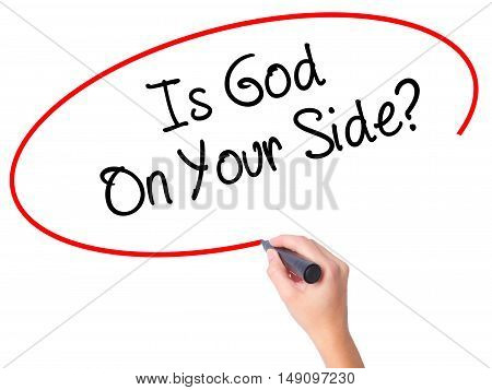 Women Hand Writing Is God On Your Side? With Marker On Visual Screen