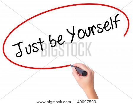 Women Hand Writing Just Be Yourself With Black Marker On Visual Screen