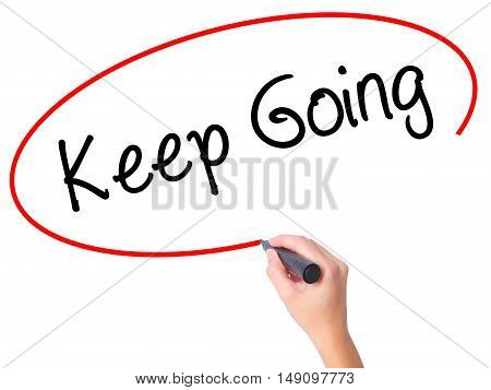 Women Hand Writing Keep Going   With Black Marker On Visual Screen