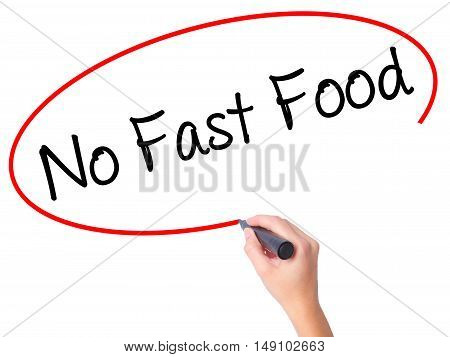 Women Hand Writing No Fast Food With Black Marker On Visual Screen.