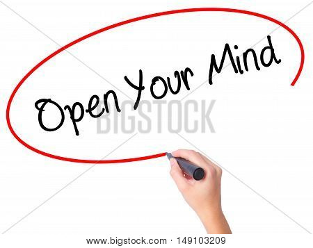 Women Hand Writing Open Your Mind With Black Marker On Visual Screen