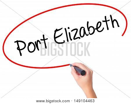Women Hand Writing Port Elizabeth  With Black Marker On Visual Screen