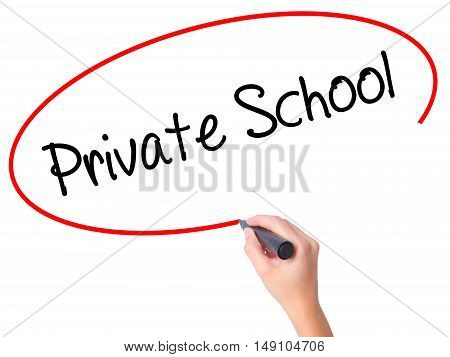 Women Hand Writing  Private School With Black Marker On Visual Screen