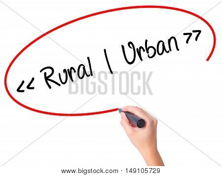 Women Hand Writing Rural - Urban With Black Marker On Visual Screen.