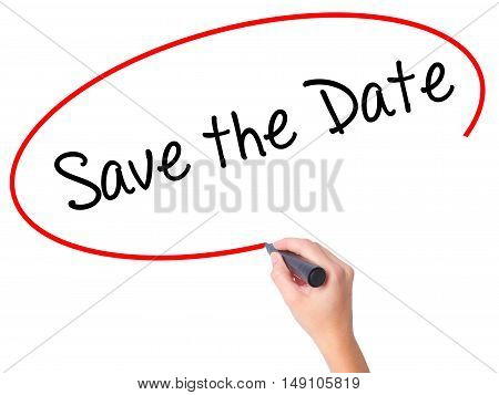 Women Hand Writing Save The Date  With Black Marker On Visual Screen
