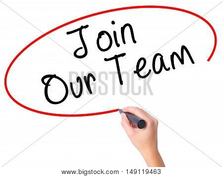 Women Hand Writing Join Our Team With Black Marker On Visual Screen