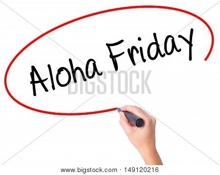Women Hand Writing Aloha Friday With Black Marker On Visual Screen