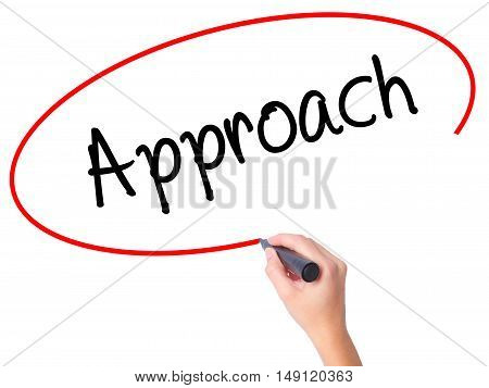 Women Hand Writing Approach With Black Marker On Visual Screen