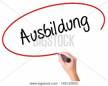 Women Hand Writing Ausbildung (education In German) With Black Marker On Visual Screen