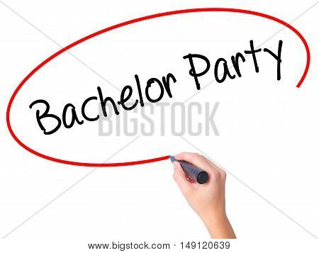Women Hand Writing Bachelor Party With Black Marker On Visual Screen