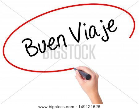 Women Hand Writing Buen Viaje (good Trip In Spanish) With Black Marker On Visual Screen
