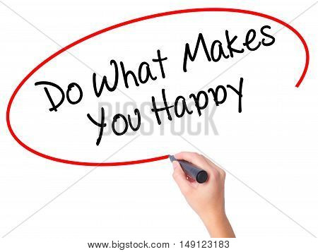 Women Hand Writing Do What Makes You Happy  With Black Marker On Visual Screen