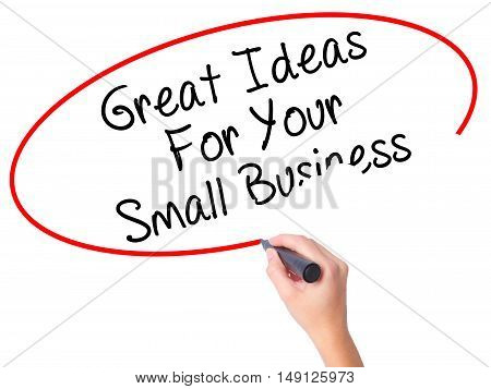 Women Hand Writing Great Ideas For Your Small Business With Black Marker On Visual Screen