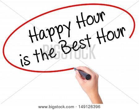 Women Hand Writing Happy Hour Is The Best Hour  With Black Marker On Visual Screen