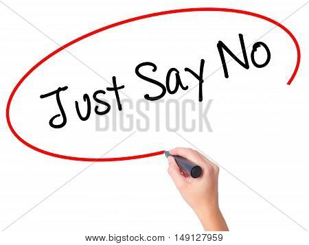 Women Hand Writing Just Say No With Black Marker On Visual Screen