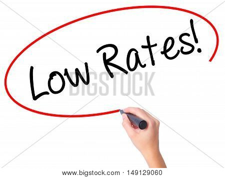 Women Hand Writing Low Rates! With Black Marker On Visual Screen
