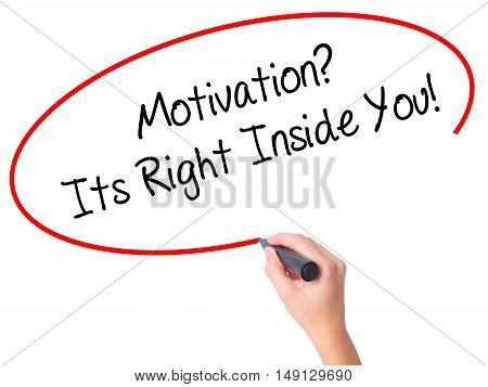 Women Hand Writing Motivation? Its Right Inside You!  With Black Marker On Visual Screen