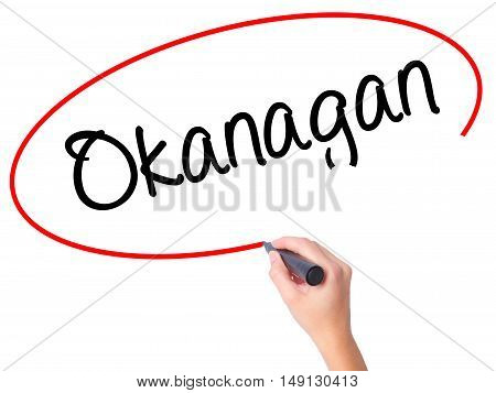 Women Hand Writing  Okanagan With Black Marker On Visual Screen