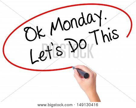 Women Hand Writing Ok Monday