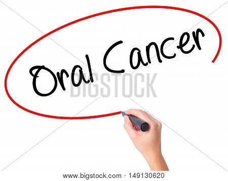 Women Hand Writing Oral Cancer With Black Marker On Visual Screen.