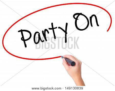 Women Hand Writing Party On With Black Marker On Visual Screen