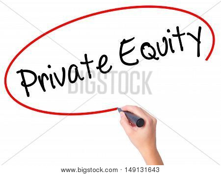 Women Hand Writing Private Equity With Black Marker On Visual Screen