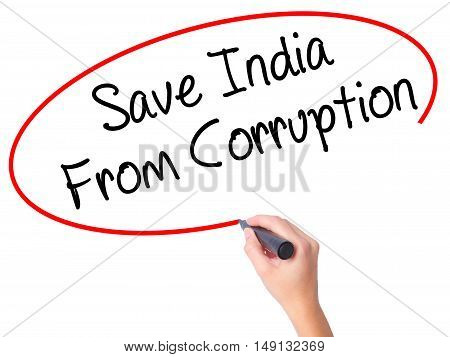Women Hand Writing Save India From Corruption With Black Marker On Visual Screen