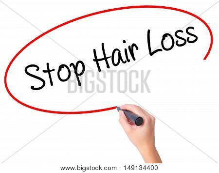 Women Hand Writing Stop Hair Loss  With Black Marker On Visual Screen