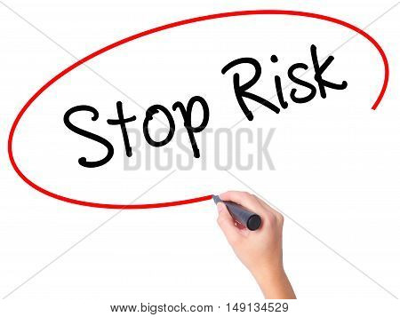 Women Hand Writing Stop Risk With Black Marker On Visual Screen