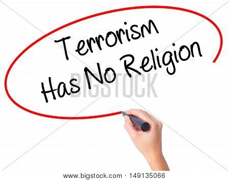 Women Hand Writing Terrorism Has No Religion  With Black Marker On Visual Screen