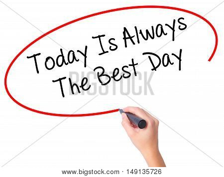 Women Hand Writing Today Is Always The Best Day With Black Marker On Visual Screen.