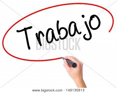 Women Hand Writing Trabajo  ( Work In Spanish) With Black Marker On Visual Screen
