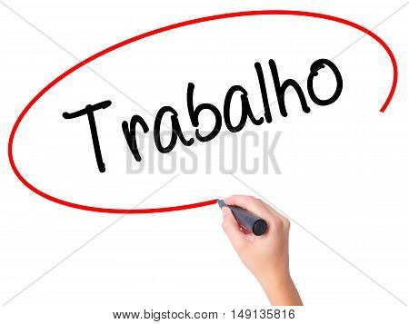 Women Hand Writing Trabalho (work In Portuguese) With Black Marker On Visual Screen