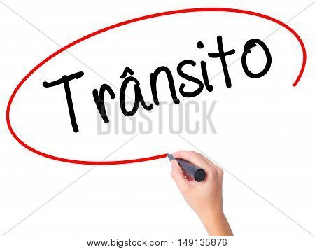 Women Hand Writing Transito (traffic In Portuguese) With Black Marker On Visual Screen