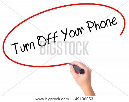 Women Hand Writing Turn Off Your Phone With Black Marker On Visual Screen