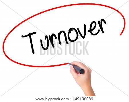 Women Hand Writing Turnover With Black Marker On Visual Screen