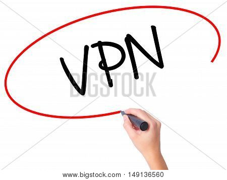 Women Hand Writing Vpn (virtual Private Network) With Black Marker On Visual Screen