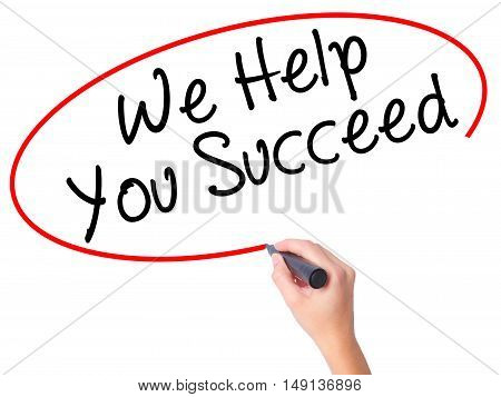 Women Hand Writing We Help You Succeed With Black Marker On Visual Screen