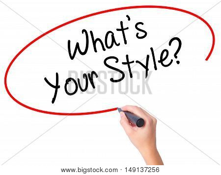 Women Hand Writing What's Your Style? With Black Marker On Visual Screen