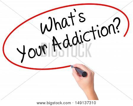 Women Hand Writing What's Your Addiction? With Black Marker On Visual Screen
