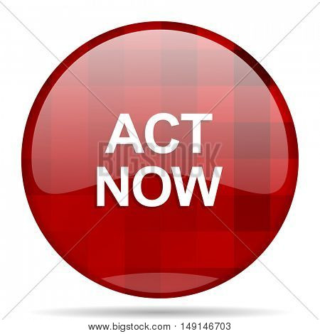 act now red round glossy modern design web icon