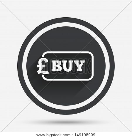 Buy sign icon. Online buying Pound gbp button. Circle flat button with shadow and border. Vector