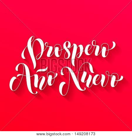 Prospero Ano Nuevo modern lettering for Spanish Happy New Year greeting holiday card. Vector hand drawn festive text for banner, poster, invitation on red background.