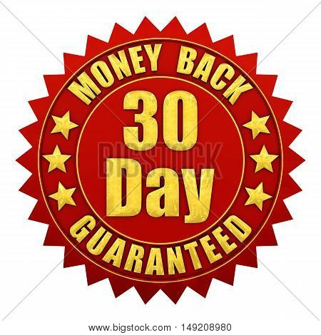 30 day money back guaranteed red and gold warranty label isolated on white , 3d illustration
