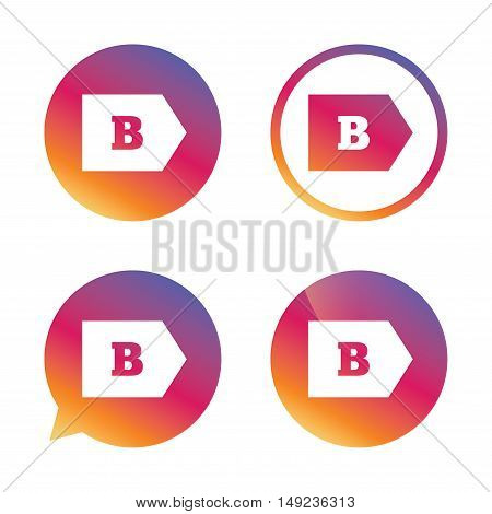 Energy efficiency class B sign icon. Energy consumption symbol. Gradient buttons with flat icon. Speech bubble sign. Vector