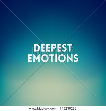 square blurred background - sky water sea blue colors With quote - deepest emotions