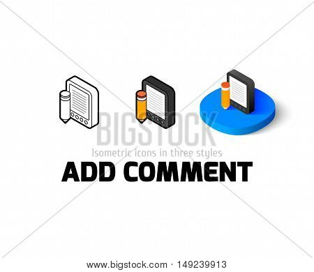 Add comment icon, vector symbol in flat, outline and isometric style poster