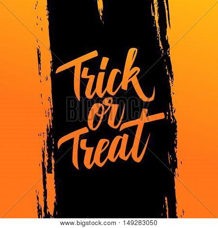 Handwritten phrase Trick or Treat on brush stroke background. Halloween hand drawn lettering. Calligraphic element for your design. Vector illustration.