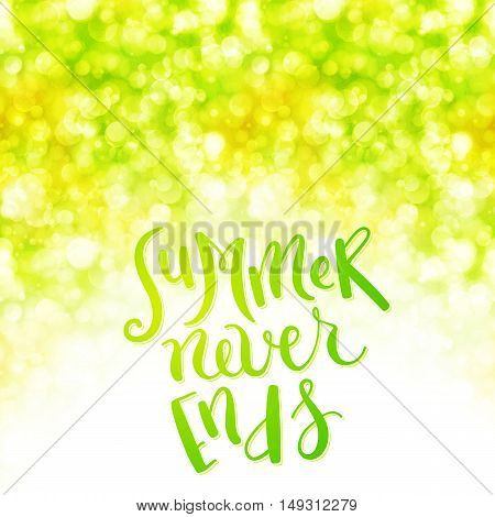 summer never ends hand drawn lettering over sparkling background, vector illustration
